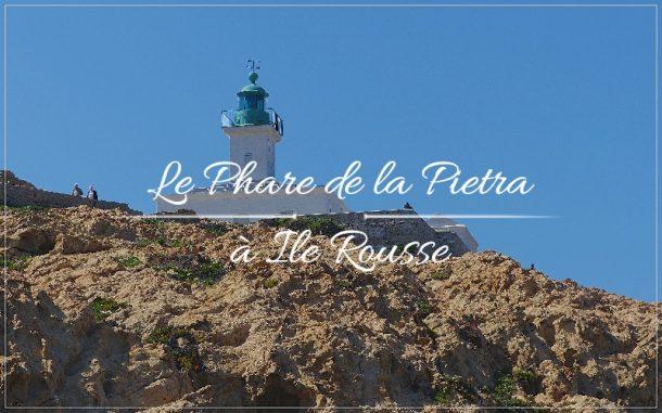 Randonnées à l'île Rousse, la randonnée du phare de la Pietra à l'île Rousse